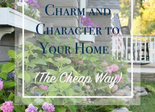 Add Charm Character Your Home Cheap Way