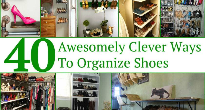 Awesomely Clever Ways Organize Shoes