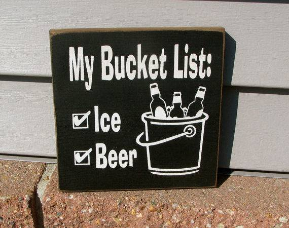 Bucket List Ice Beer Painted Wooden Fun Funny Bar Sign