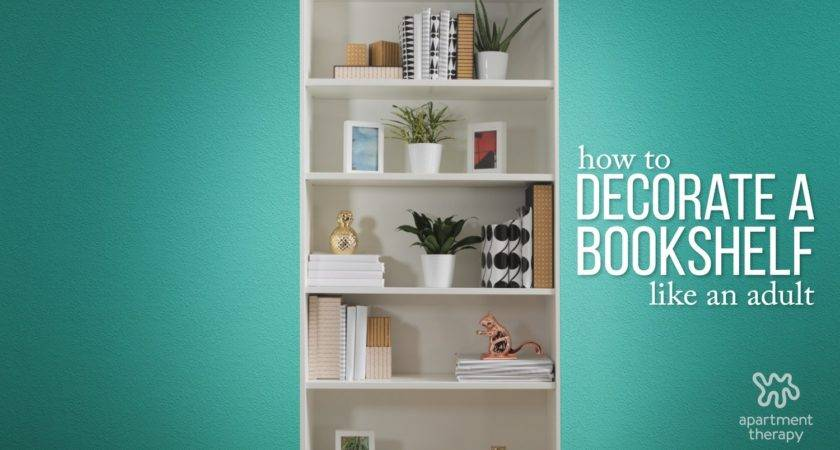 Decorate Your Bookcase Like Pro Apartment Therapy