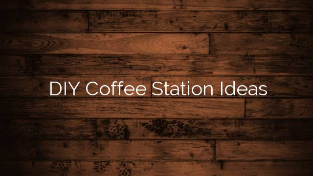 Diy Coffee Station Ideas Hall County News Business
