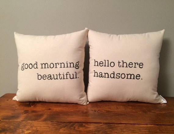 Good Morning Beautiful Hello There Handsome Pillow Set