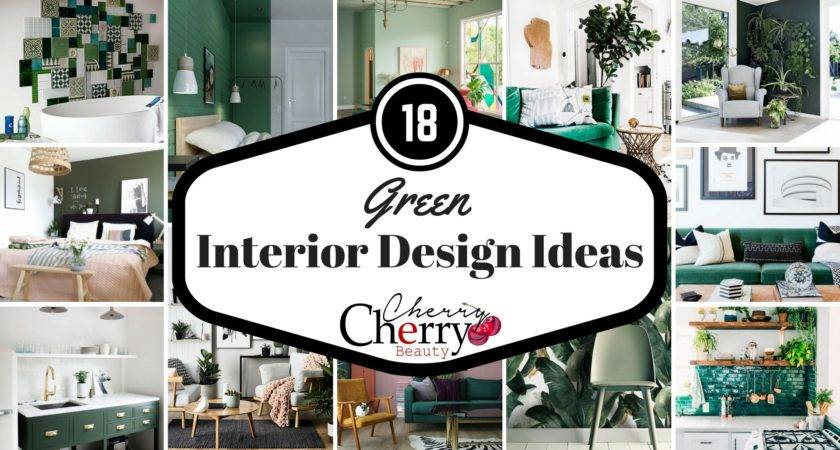 Green Interior Design Ideas Cherrycherrybeauty