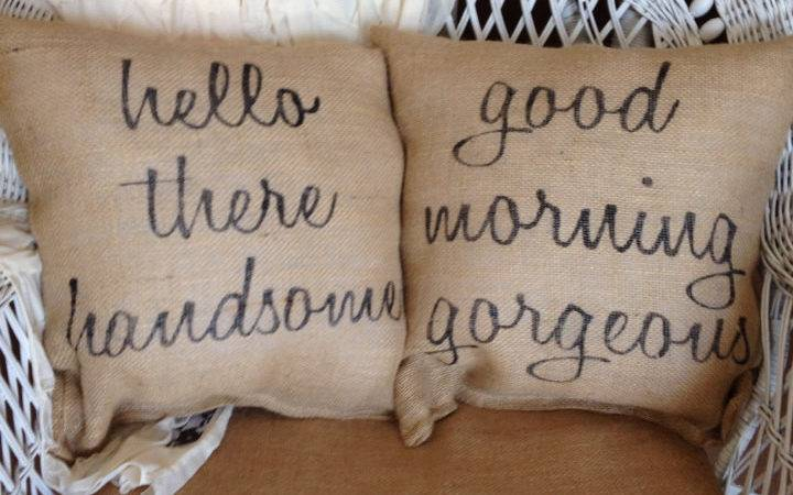 Hello Handsome Good Morning Beautiful Pillows Burlap