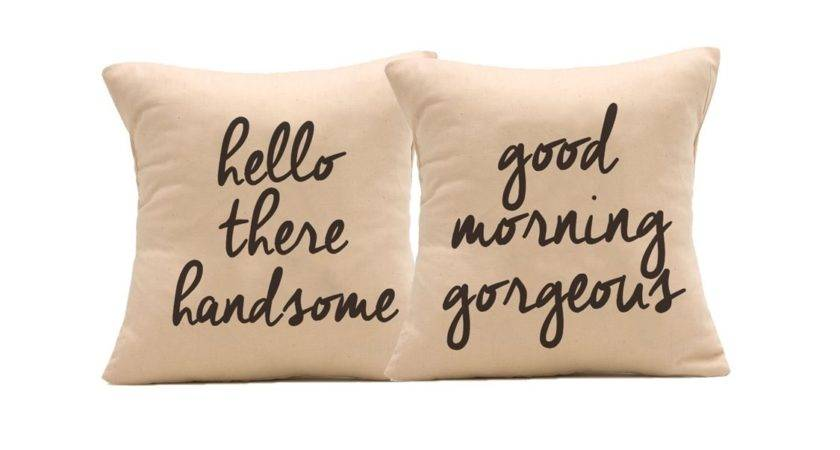 Hello There Handsome Good Morning Gorgeous Pillow Cases