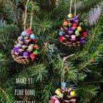 Homemade Christmas Decorations Pom Pine Cones