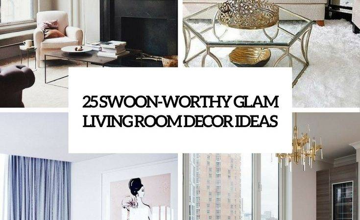 Swoon Worthy Glam Living Room Decor Ideas Digsdigs