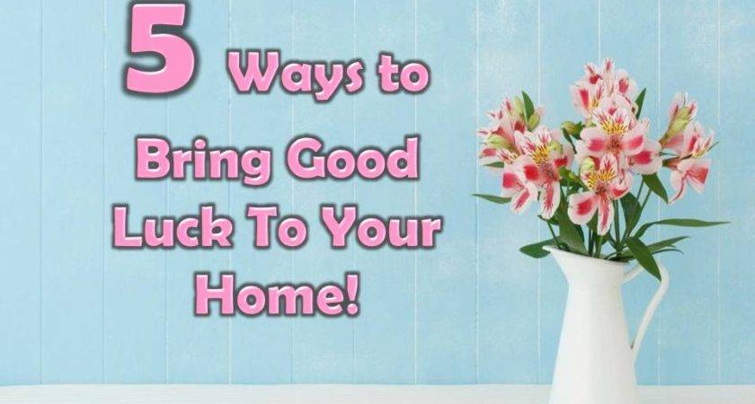 Ways Bring Good Luck Your Home Bahay Ofw